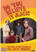 Do You Believe In Magic: The Music Of John Sebastian & The Lovin' Spoonful